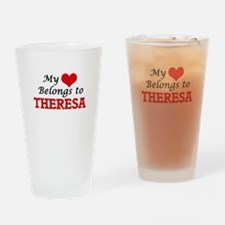 My heart belongs to Theresa Drinking Glass