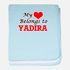 My heart belongs to Yadira baby blanket