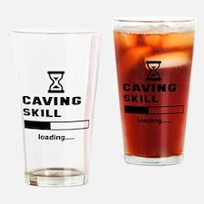 Caving Skill Loading.... Drinking Glass