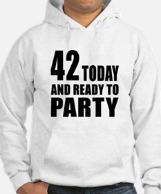 42 Today And Ready To Party Hoodie