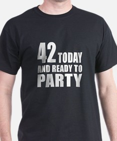 42 Today And Ready To Party T-Shirt