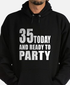 35 Today And Ready To Party Hoodie (dark)