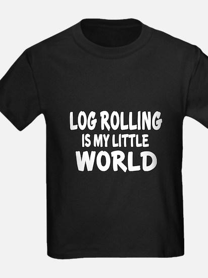 Log Rolling Is My little World T