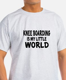 Knee Boarding Is My little World T-Shirt