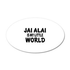 Jai Alai Is My little World Wall Decal