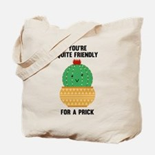You're Quite Friendly Tote Bag