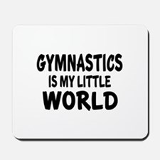 Gymnastics Is My little World Mousepad