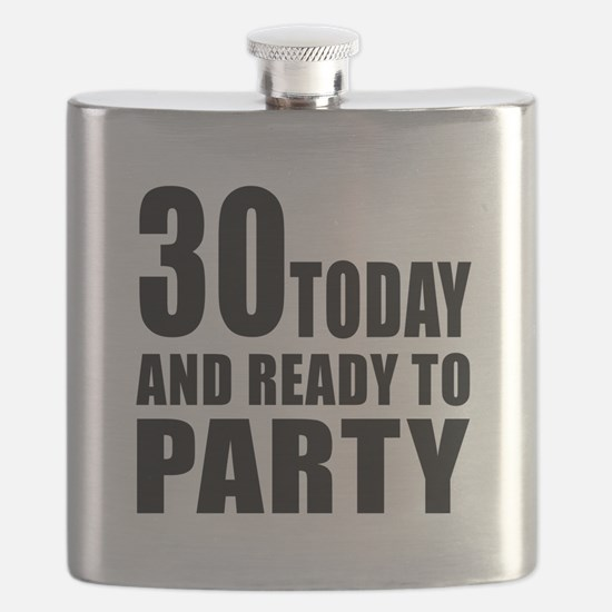 30 Today And Ready To Party Flask