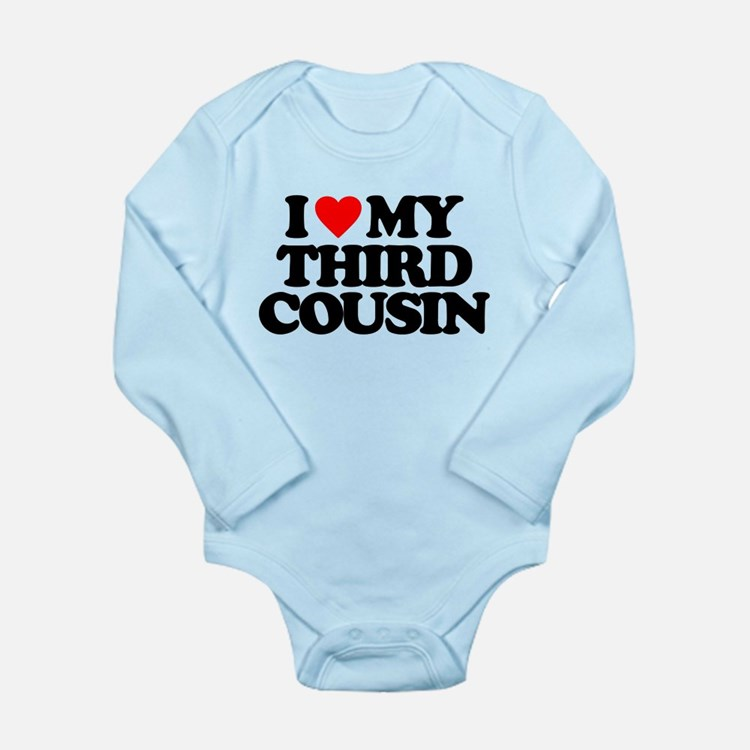 I LOVE MY THIRD COUSIN Long Sleeve Infant Bodysuit