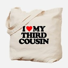 I LOVE MY THIRD COUSIN Tote Bag