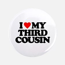 """I LOVE MY THIRD COUSIN 3.5"""" Button (100 pack)"""