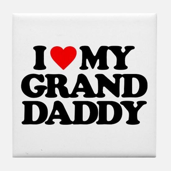 I LOVE MY GRANDDADDY Tile Coaster