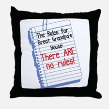 No Rules at Great Grandpa's House Throw Pillow