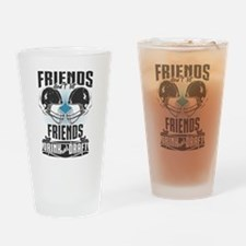 Friends Dont Let Friends Drink And Draft Drinking