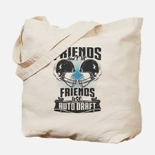 Friends Dont Let Friends Use Auto Draft Tote Bag