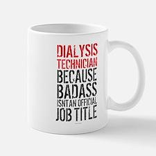Badass Dialysis Technician Mugs