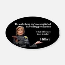 HILLARY ONLY THING Oval Car Magnet
