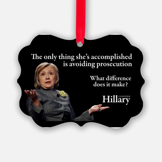 HILLARY ONLY THING Ornament
