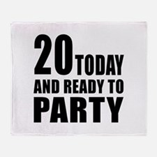 20 Today And Ready To Party Throw Blanket