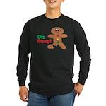 Christmas Gingerbread Oh Snap Long Sleeve Dark T-S