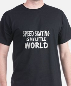 Speed Skating Is My little World T-Shirt