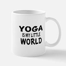 Yoga Is My little World Mug