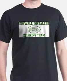 Drywall Installer Drinking Te T-Shirt