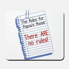 No Rules at Papou's House Mousepad