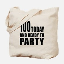 100 Today And Ready To Party Tote Bag
