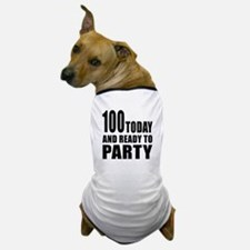 100 Today And Ready To Party Dog T-Shirt