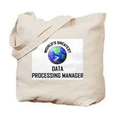 World's Greatest DATA PROCESSING MANAGER Tote Bag
