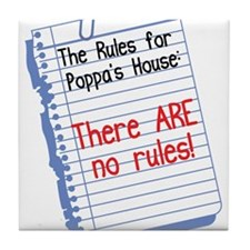 No Rules at Poppa's House Tile Coaster