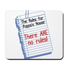 No Rules at Poppa's House Mousepad