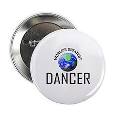 """World's Greatest DANCER 2.25"""" Button"""