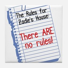 No Rules at Zadie's House Tile Coaster