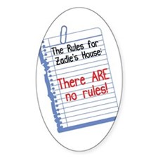 No Rules at Zadie's House Oval Decal