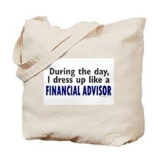 Dress Up Like A Financial Advisor Tote Bag
