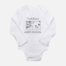 lwc toddlers need choices Body Suit