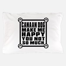 Canaan Dog Dog Make Me Happy Pillow Case