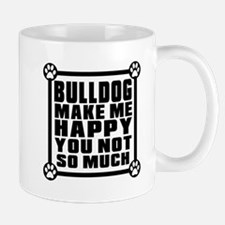 Bulldog Dog Make Me Happy Mug