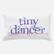 Tiny Dancer Pillow Case