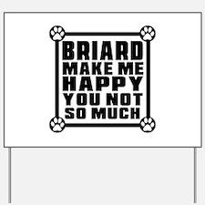 Briard Dog Make Me Happy Yard Sign