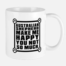 Australian Shepherd Dog Make Me Happy Mug