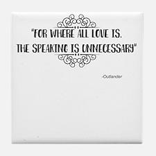 Where All Love Is Outlander Tile Coaster