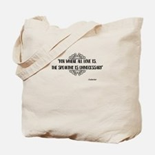 Where All Love Is Outlander Tote Bag