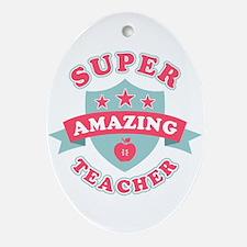 Super Amazing Teacher Oval Ornament