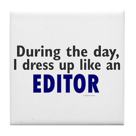 Dress Up Like An Editor Tile Coaster