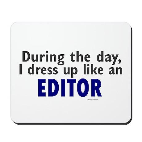 Dress Up Like An Editor Mousepad