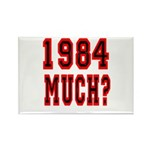 1984 Much? Rectangle Magnet (100 pack)