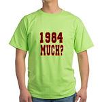 1984 Much? Green T-Shirt